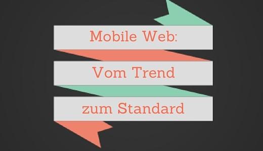 Mobile- Vom Trend zum Standard
