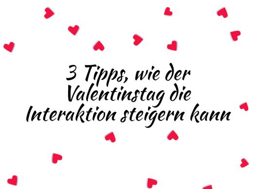 3 Tipps, Wie Der Valentinstag Die Interaktion Im Februar Steigern Kann