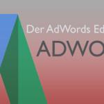 Der neue AdWords Editor 12 ist verfügbar